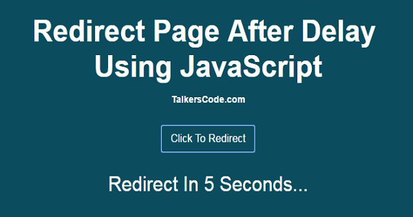 2019 Updated] Redirect Webpage After Delay Using JavaScript